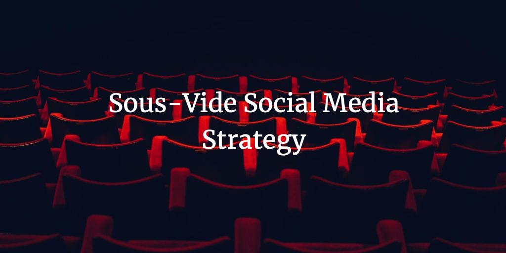 Sous-Vide Social Media Strategy