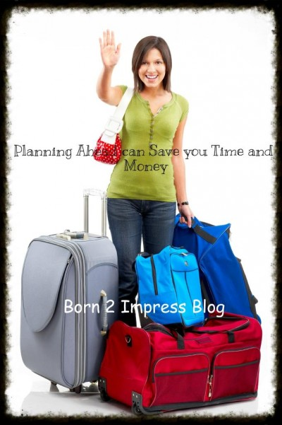 Summer Vacations? Planning Ahead can Save you Time and Money!