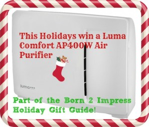 Born 2 Impress Holiday Gift Guide- Luma Comfort AP400W Air Purifier – Review and Giveaway