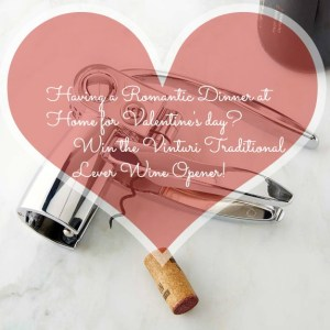 Romantic Dinner at Home for Valentine's? Avoid Wine Mishaps – Win the Vinturi Traditional Lever Wine Opener!