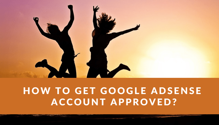 Get Google AdSense Account Approved