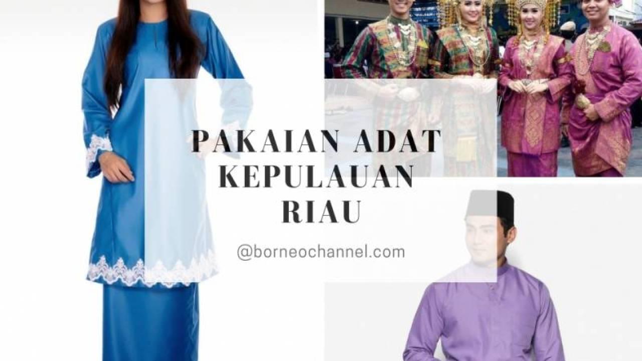 15 Daftar Terlengkap Pakaian Adat Riau Dan Aksesoris Adat Sehari Hari