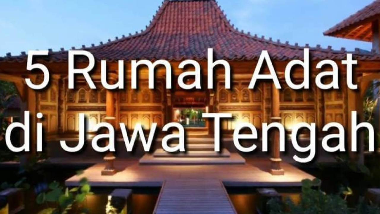 Nama Rumah Adat Jawa Tengah Joglo Jawal Gambar