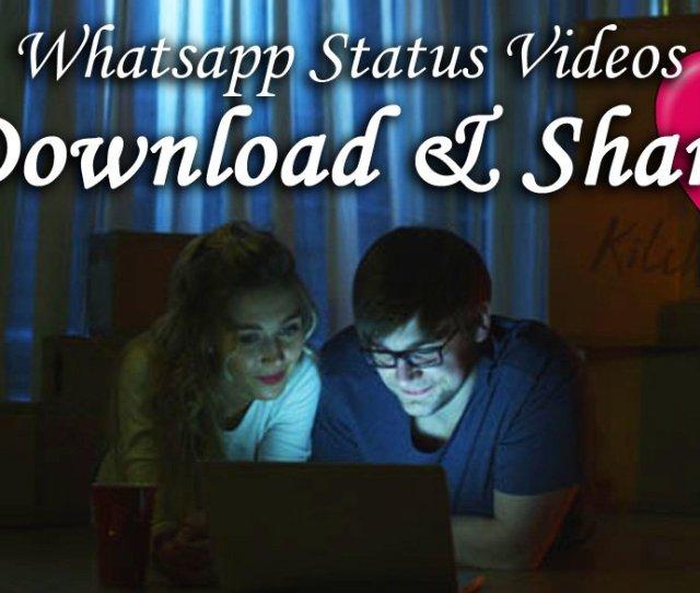 Whatsapp Status Videos Download