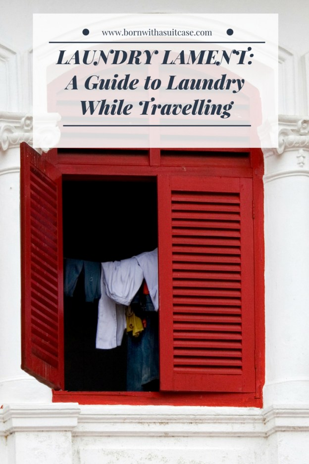 Laundry Lament: A Guide for Doing Laundry While Travelling