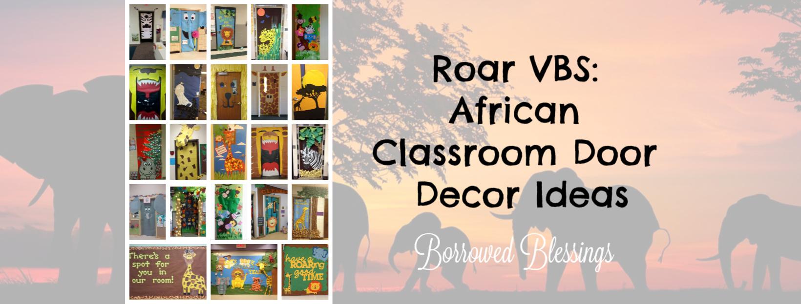 Roar Vbs African Classroom Door Decor Ideas Borrowed Blessingsborrowed Blessings
