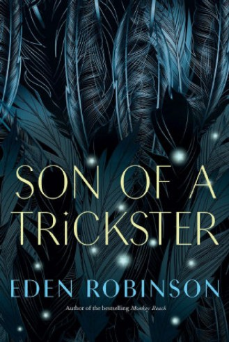 BK-LOOKAHEAD-2017 Son of a Trickster by Eden Robinson (Knopf Canada). Uploaded by: Dundas, Deborah