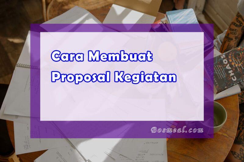 Membuat Contoh Proposal Kegiatan
