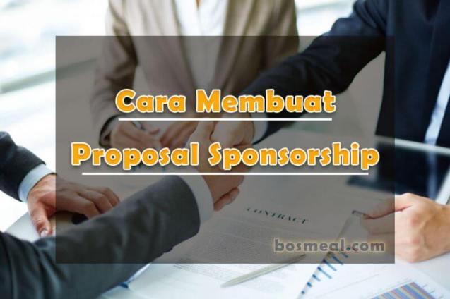 Cara Membuat Proposal Sponsorship - bosmeal.com