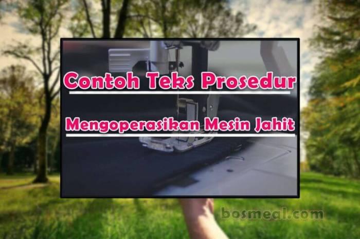 Contoh Teks Prosedur Protokol Cara Mengoperasikan Mesin Jahit High Speed