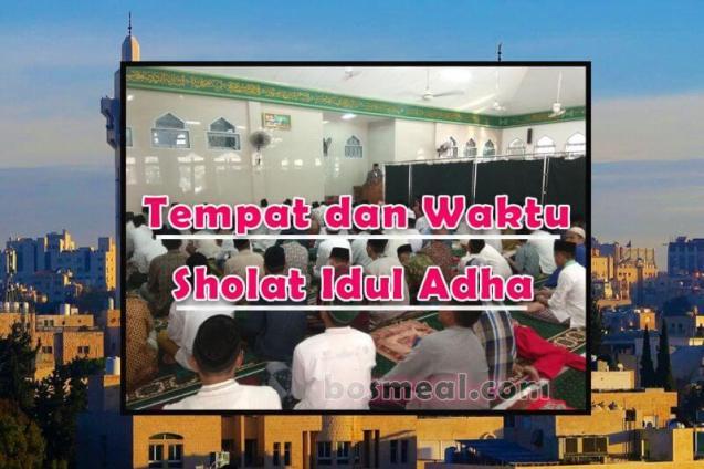 Niat Sholat Idul Adha Tempat dan Waktu Sholat Idul Adha