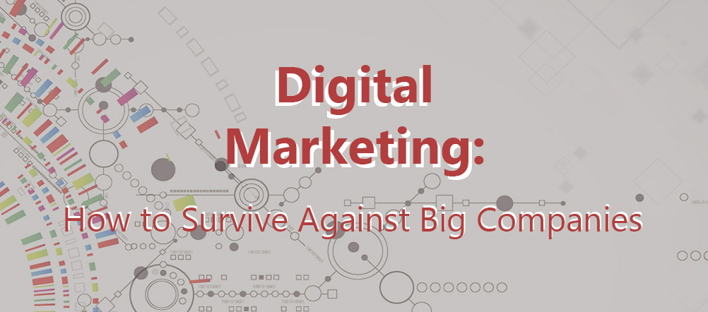 Small Business vs Big Companies: How to Survive on the Internet