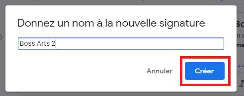 Donnez un nom à la nouvelle signature Gmail par Boss Arts