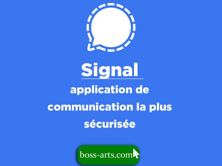 Signal application de communication la plus sécurisée par Boss Arts
