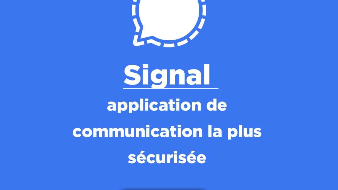 Signal : application de communication la plus sécurisée