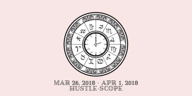 MAR 26, 2018 – APR 1, 2018 HUSTLESCOPE