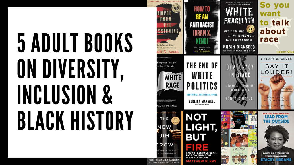 5 Adult Books on Diversity, Inclusion & Black History