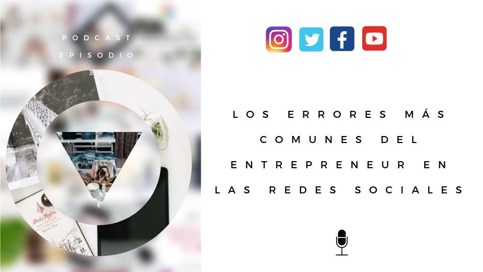 los errores más comunes del entrepreneur en las redes sociales