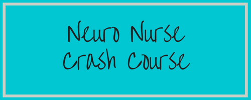 Neuro Nurse Crash Course