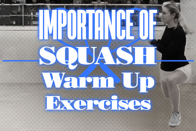 Importance Of Squash Warmup