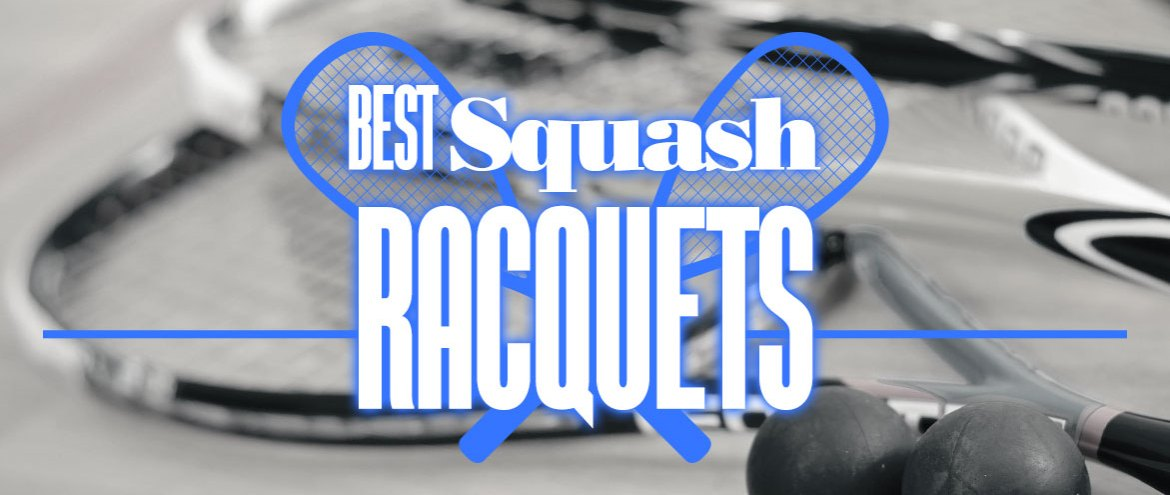 Best Squash Racquet 2020 – These Racquets will ELEVATE Your Game