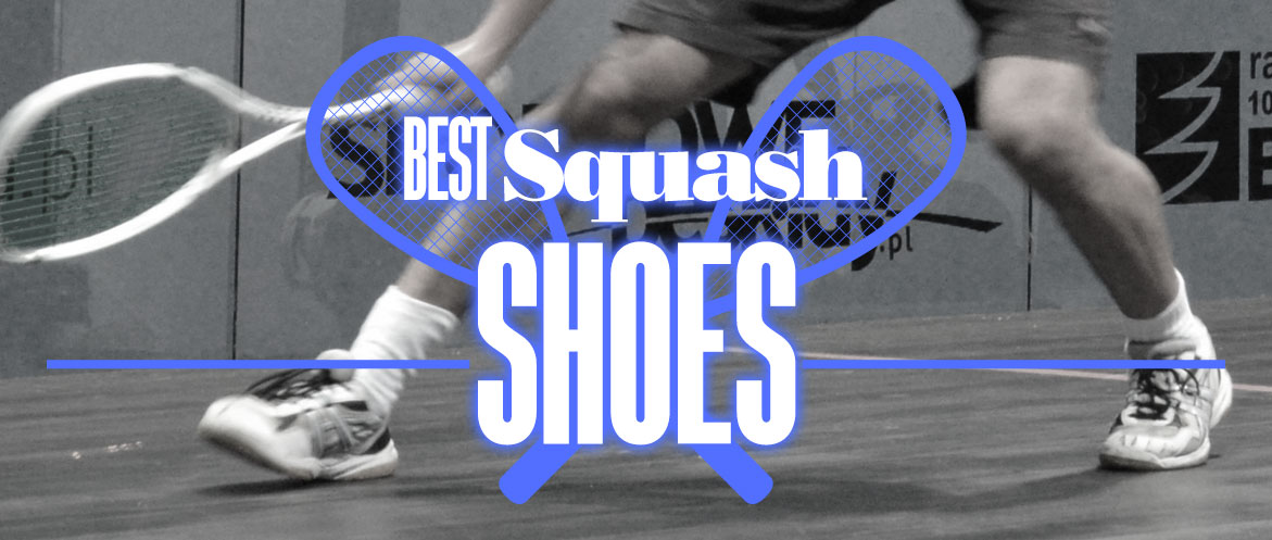 Best Squash Shoes 2019 - 7 Best Shoes