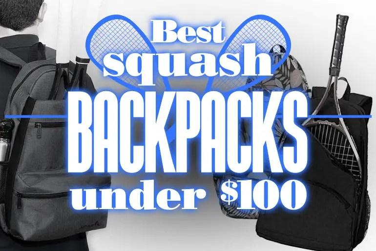 BestSquashBackpacksUnder100