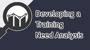 Developing a Training Need Analysis