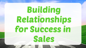 Building Relationships for Success in Sales Course in Dubai