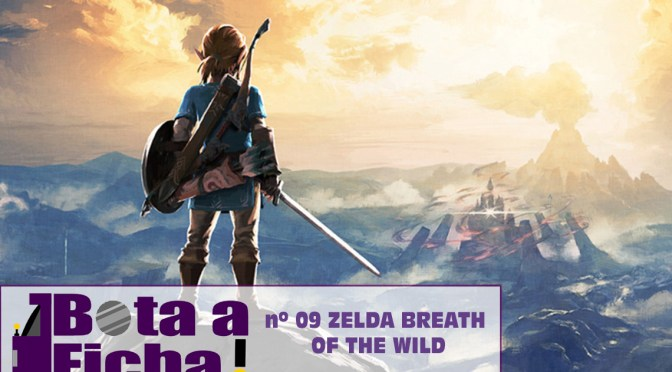 Bota a Ficha 009 – Zelda Breath of the Wild