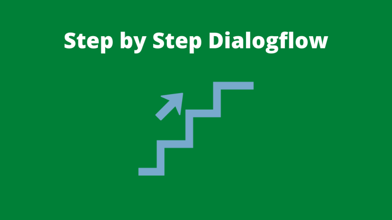 Step by Step Dialogflow