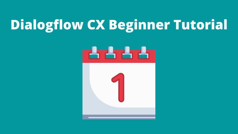 Dialogflow CX Beginner Tutorial