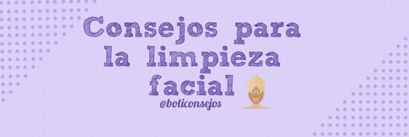 Consejos para una correcta limpieza facial