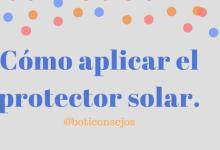 Cómo aplicar el protector solar.