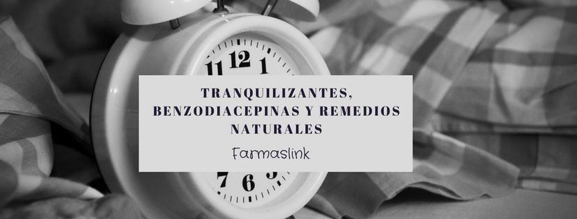 Tranquilizantes, Benzodiacepinas y remedios naturales