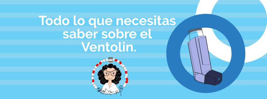 Todo lo que necesitas saber sobre el Ventolin