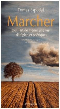 Espedal - Marcher ou l'art de mener une vie déréglée et poétique
