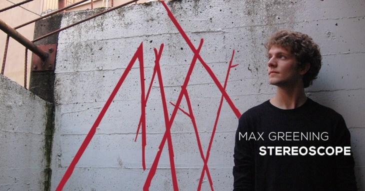 Max Greening, Stereoscope