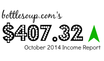 October 2014 Income Report: $407.32