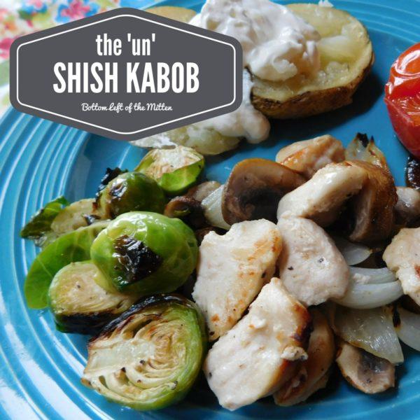 The 'Un' Shish Kabob   Bottom Left of the Mitten