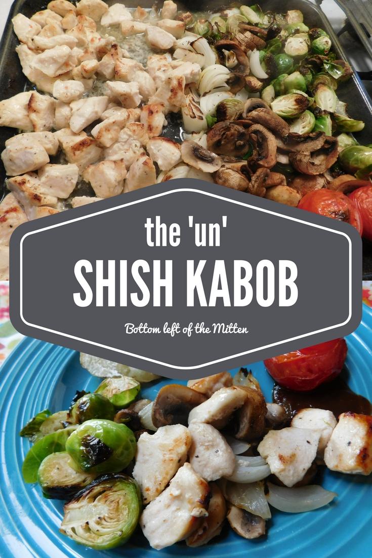 The 'Un' Shish Kabob | Bottom Left of the Mitten #chicken #chicheknrecipe