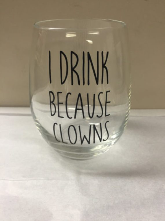 I drink because Clowns wine glass from CreativeLifeCustoms Halloween Gift Guide | Bottom Left of the Mitten