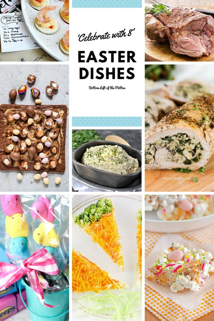 'Celebrate with 8' Easter Dishes | Bottom Left of the Mitten #Easter #Easterdishes