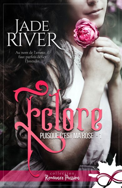 Éclore : Puisque c'est ma rose 1 - Jade River