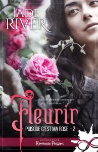 Fleurir : Puisque c'est ma rose tome 2 - Jade River