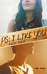 PS : I like you – Kasie West