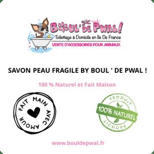 SAVON SOLIDE PEAU FRAGILE BY BOUL' DE PWAL !