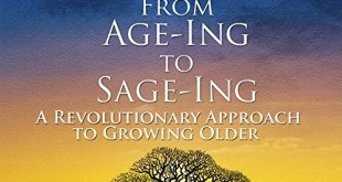 WISDOM OF THE HEART: From Age-ing to Sage-ing®