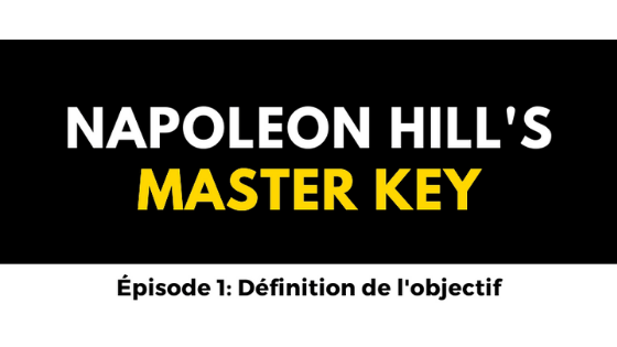 Napoleon hill's master key episode 1 definition de l'objectif