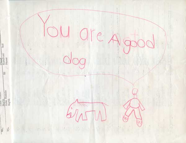 You are a good dog.